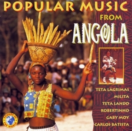 POPULAR MUSIC FROM ANGOLA W/TETA LAGRIMAS, MILITA, TETA LANDO, ROBERTINHO, GABY M Audio CD, V/A, CD