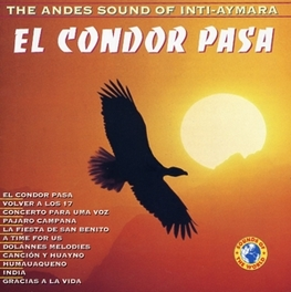 SOUND OF THE ANDES EL CONDOR PASA/VOLVER A LOS 17/GUANTANAMERA/A TIME FOR Audio CD, V/A, CD
