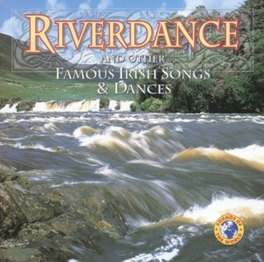 RIVERDANCE AND OTHER... ..FAMOUS IRISH SONGS AND DANCES W/GALWAY/ROLY POLY/DRUN Audio CD, V/A, CD