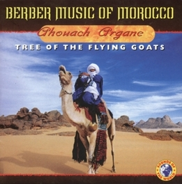 AHOUACH ARGANE-TREE OF TH ..FLYING GOATS *BERBER MUSIC OF MOROCCO* Audio CD, V/A, CD