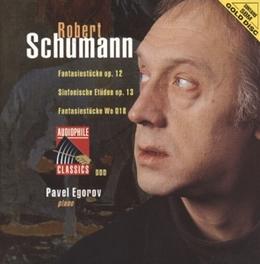 FANTASIESTUCKE OP.12 PAVEL EGOROV Audio CD, R. SCHUMANN, CD