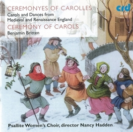 CEREMONYS OF CAROLLES NANCY HADDEN/BENJAMIN BRITTEN Audio CD, PSALLITE WOMEN'S CHOIR, CD