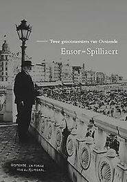Ensor en Spilliaert. Twee grootmeesters van Oostende, Gheeraert, Inne, Paperback
