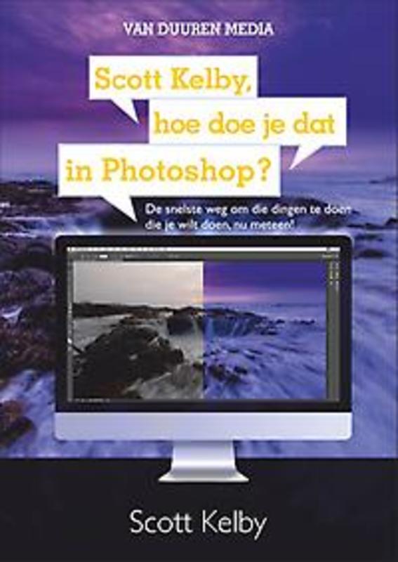 Scott Kelby, hoe doe je dat in Photoshop? Scott Kelby