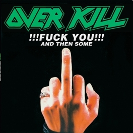 FUCK YOU AND THEN SOME OVERKILL, CD