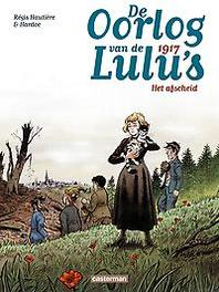 OORLOG VAN DE LULU'S 04. HET AFSCHEID 4/6 OORLOG VAN DE LULU'S, Hautière, Régis, Paperback
