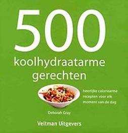 500 koolhydraatarme gerechten. heerlijke caloriearme recepten voor elk moment van de dag, Gray, Deborah, Hardcover
