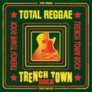 TRENCH TOWN ROCK W/DON...