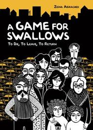 A Game for Swallows: To Die, to Leave, to Return Abirached, Zeina, Paperback