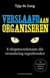 Verslaafd aan organiseren