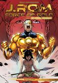 J.ROM, FORCE OF GOLD 05....