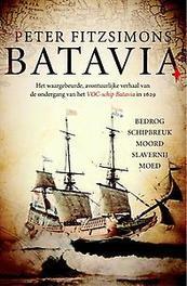 Batavia. het waargebeurde, avontuurlijke verhaal van de ondergang van het VOC-schip Batavia in 1629,