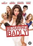 Behaving badly, (DVD)