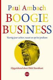 Boogie business. veertig jaar achter, naast en op het podium, Ambach, Paul 'Boogie Boy', Paperback