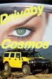 Driveby Cosmos