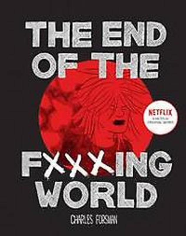 The End of the Fucking World Forsman, Charles, Hardcover