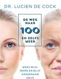 De weg naar 100 en zelfs meer