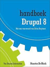 Drupal 8 Met een voorwoord van Dries Buytaert, Maarten De Block, Paperback