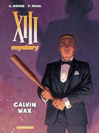 XIII MYSTERY 10. CALVIN WAX