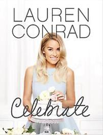 Celebrate. Lauren Conrad, Hardcover