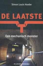 De laatste T een mechanisch monster, Simon Louis Hoebe, Paperback