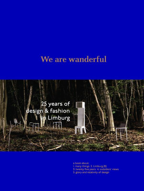 9789401440592 - We are wanderful. 25 years of design & fashion in Limburg, Judah, Hettie, Hardcover - Boek