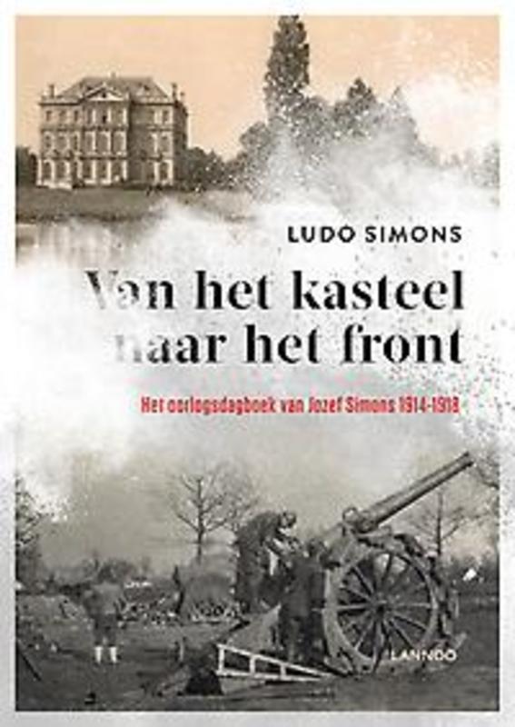 9789401440530 - Van het kasteel naar het front. het oorlogsdagboek van Jozef Simons 1914-1918, Simons, Jozef, Paperback - Boek