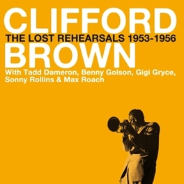 LOST REHEARSALS 1953-56 Audio CD, CLIFFORD BROWN, CD