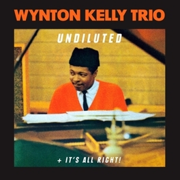 UNDILUTED + IT'S ALL.. .. RIGHT Audio CD, KELLY, WYNTON -TRIO-, CD