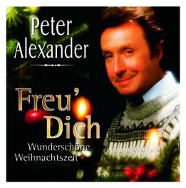FREU' DICH WUNDERSCHOENE WEIHNACHTSZEIT Audio CD, PETER ALEXANDER, CD