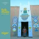 FOLK MUSIC OF THE SAHEL.. .. V.1 // * NIGER *