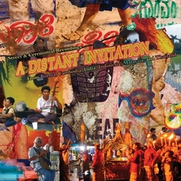 A DISTANT INVITATION STREET & CEREMONIAL REC. FROM BURMA, CAMBODIA,INDIA ETC V/A, Vinyl LP
