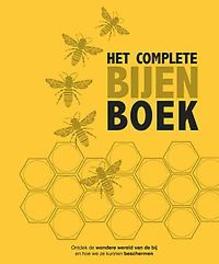 Het complete bijenboek. ontdek de wondere wereld van de bij en hoe we ze kunnen beschermen, Chadwick