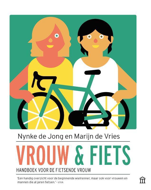 Vrouw en fiets. Handboek voor de fietsende vrouw, De Jong, Nynke, Paperback