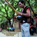 MUSIC OF THE BAHNAR.. .....