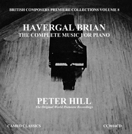 COMPLETE MUSIC FOR PIANO PTERE HILL//COLL.VOL.8 MUSIC BY HAVERGAL BRIAN H. BRIAN, CD