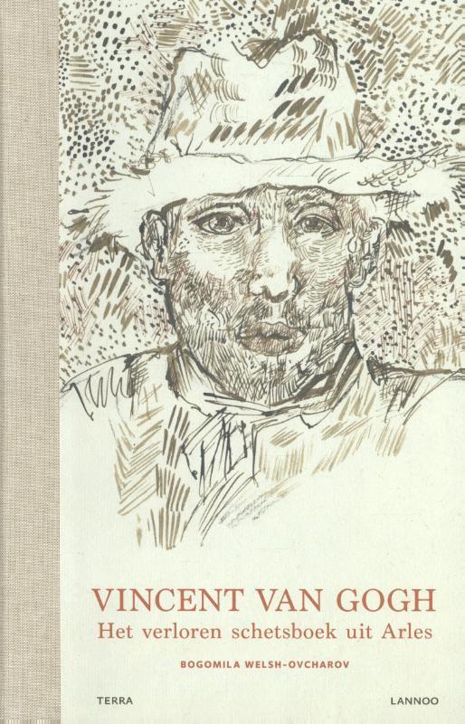 Vincent van Gogh het verloren schetsboek uit Arles, Welsh-Ovcharov, Bogomila, Hardcover