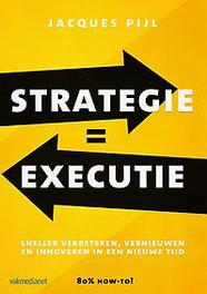 Strategie * Executie. Pijl, Jacques, Hardcover