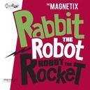 RABBIT THE ROBOT -.. .....