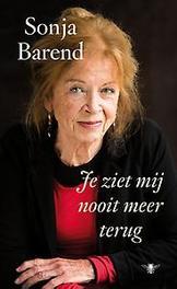 Je ziet mij nooit meer terug Barend, Sonja, Hardcover