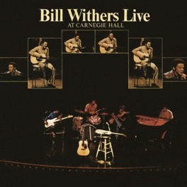 LIVE AT CARNEGIE HALL 180 GRAM AUDIOPHILE PRESSING / GATEFOLD SLEEVE BILL WITHERS, LP