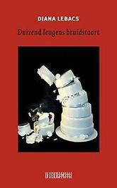 Duizend leugens bruidstaart. roman, Diana Lebacs, Paperback