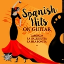SPANISH HITS ON GUITAR