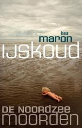 De Noordzeemoorden 2 IJskoud. Maron, Isa, Paperback