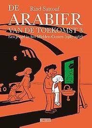 De Arabier van de toekomst: 3 Een jeugd in het Midden-Oosten (1985-1987) een jeugd in het Midden-Oosten (1985-1987), Riad Sattouf, Paperback