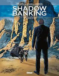 SHADOW BANKING HC03. DE GRIEKSE BOM SHADOW BANKING, Lacaze, Sylvain, Hardcover