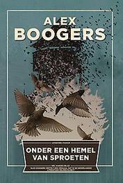 Onder een hemel van sproeten Alex Boogers, Paperback