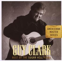 BEST OF THE SUAGR HILL.. ..YEARS Audio CD, GUY CLARK, CD