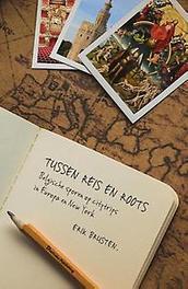 Tussen reis en roots. belgische sporen op citytrips in Europa en New York, Brusten, Erik, Paperback