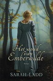 Het woud van Emberwilde roman, Ladd, Sarah, Paperback